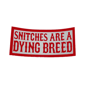 snitches are a dying breed sticker
